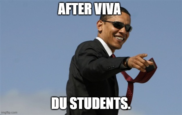 Cool Obama |  AFTER VIVA; DU STUDENTS. | image tagged in memes,cool obama | made w/ Imgflip meme maker