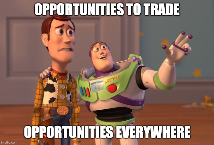 Trading Opportunities Everywhere |  OPPORTUNITIES TO TRADE; OPPORTUNITIES EVERYWHERE | image tagged in memes,x x everywhere,trading,stock market | made w/ Imgflip meme maker