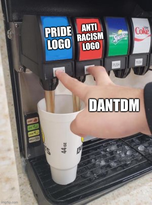 Double Soda Pour |  ANTI RACISM LOGO; PRIDE LOGO; DANTDM | image tagged in double soda pour,memes,dantdm | made w/ Imgflip meme maker