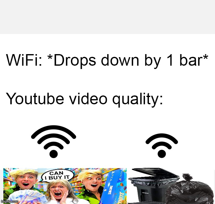 Wifi drops | image tagged in wifi drops,morgz,youtube,trash,wifi | made w/ Imgflip meme maker