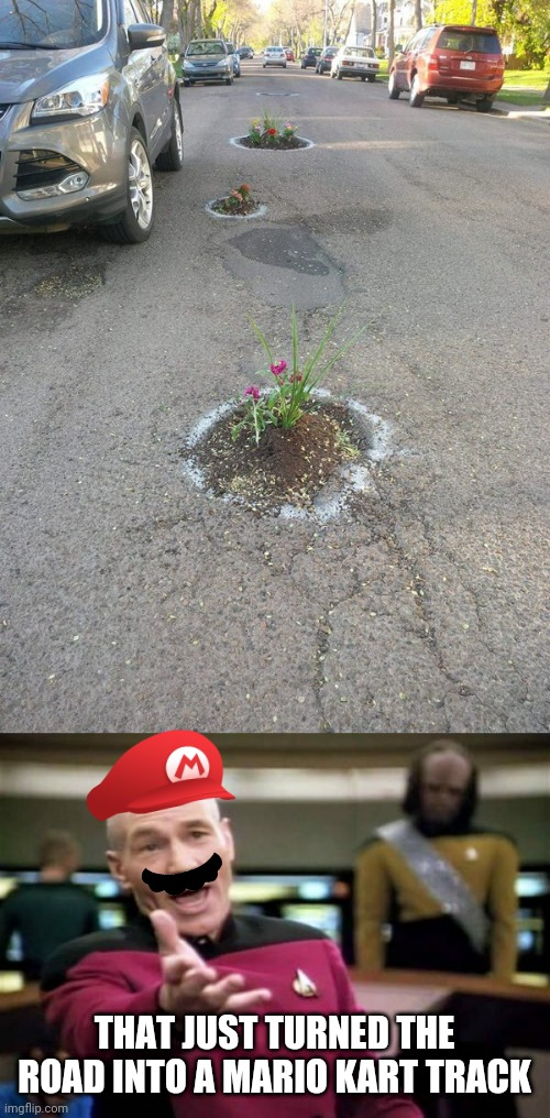 NEW MARIO KART TRACK |  THAT JUST TURNED THE ROAD INTO A MARIO KART TRACK | image tagged in memes,picard wtf,mario kart | made w/ Imgflip meme maker