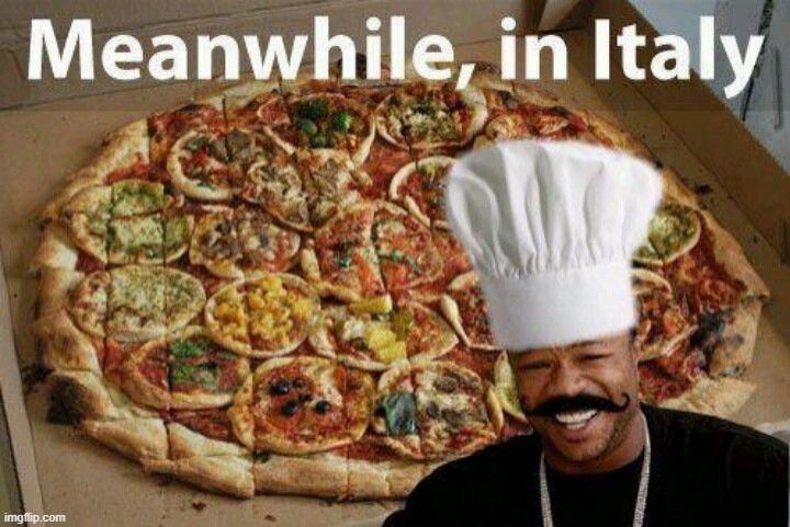 Pizza meme | image tagged in yo dawg,pizza,italy,throwback thursday,repost,memes | made w/ Imgflip meme maker