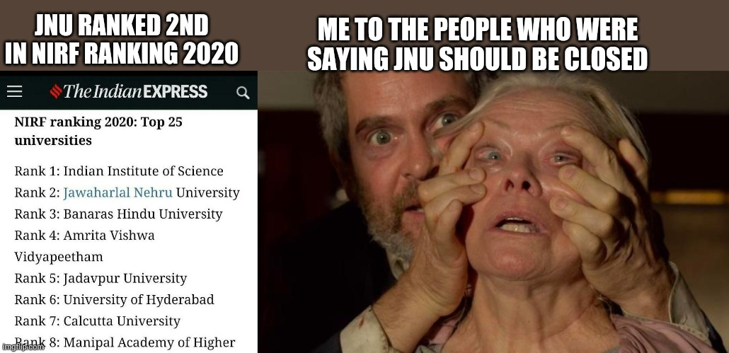 ME TO THE PEOPLE WHO WERE SAYING JNU SHOULD BE CLOSED; JNU RANKED 2ND IN NIRF RANKING 2020 | image tagged in birdbox gary | made w/ Imgflip meme maker