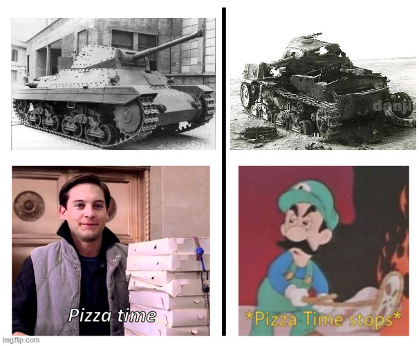 It's Italian by the way | image tagged in pizza time pizza time stops,memes,tanks,italian tanks,history,ww2 | made w/ Imgflip meme maker