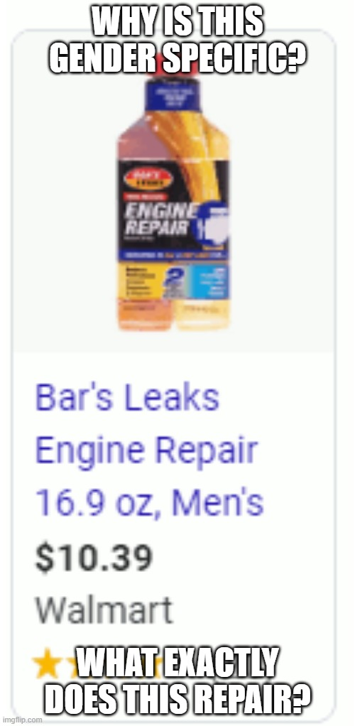 Why is this gender specific? What does this repair? |  WHY IS THIS GENDER SPECIFIC? WHAT EXACTLY DOES THIS REPAIR? | image tagged in walmart,funny,gender | made w/ Imgflip meme maker
