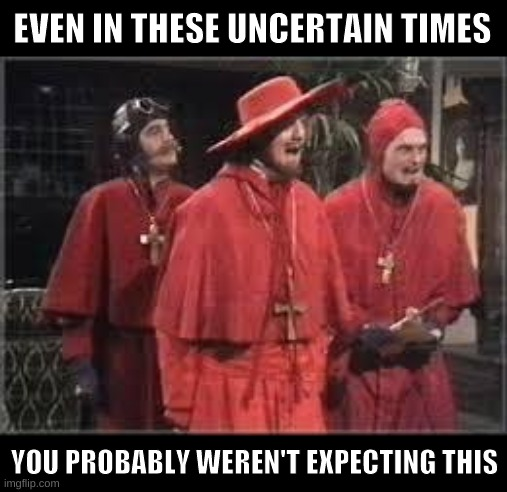 Got you haha | image tagged in spanish inquisition | made w/ Imgflip meme maker