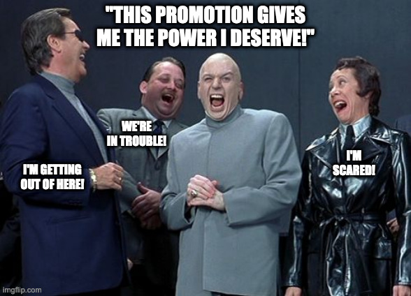 "Promotions |  ""THIS PROMOTION GIVES ME THE POWER I DESERVE!""; WE'RE IN TROUBLE! I'M SCARED! I'M GETTING OUT OF HERE! 