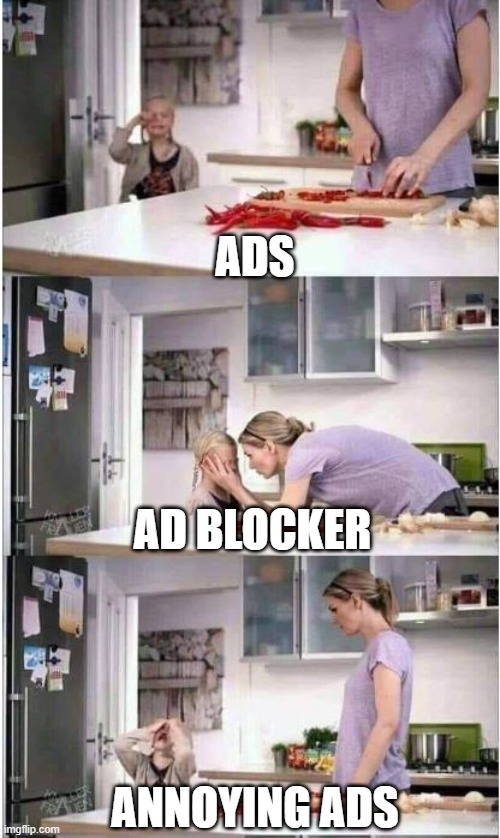 Mom of the Year |  ADS; AD BLOCKER; ANNOYING ADS | image tagged in mom of the year,memes | made w/ Imgflip meme maker
