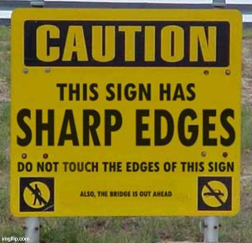 Oh, we'll see about that | image tagged in sign fail,caution,caution sign | made w/ Imgflip meme maker