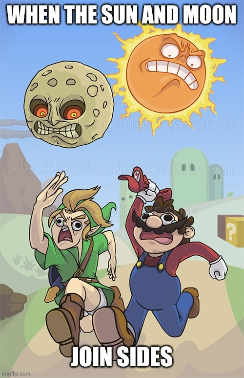 LINK AND MARIO RUN |  WHEN THE SUN AND MOON; JOIN SIDES | image tagged in super mario,legend of zelda,link | made w/ Imgflip meme maker