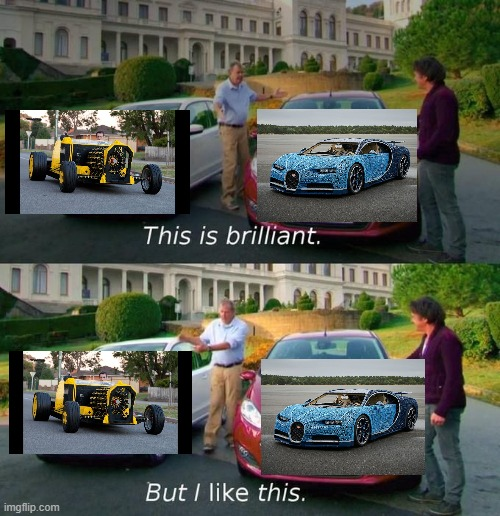 I still like the orignal | image tagged in this is brilliant but i like this,lego,cars | made w/ Imgflip meme maker