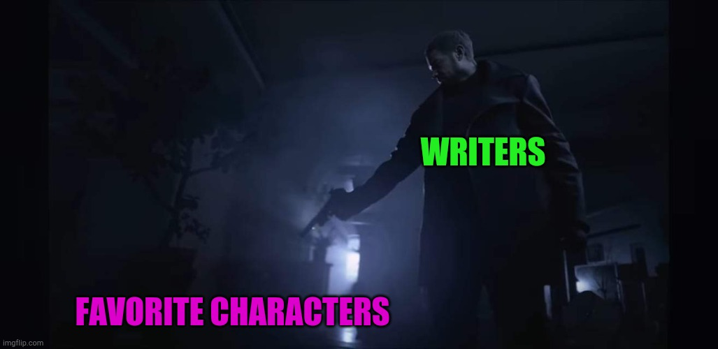 WRITERS; FAVORITE CHARACTERS | image tagged in resident evil 8 village | made w/ Imgflip meme maker