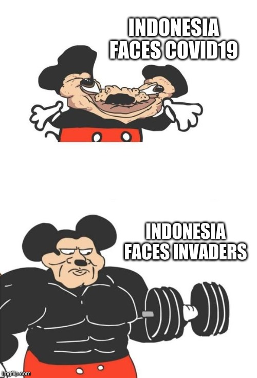 Buff Mickey Mouse | INDONESIA FACES COVID19 INDONESIA FACES INVADERS | image tagged in buff mickey mouse | made w/ Imgflip meme maker
