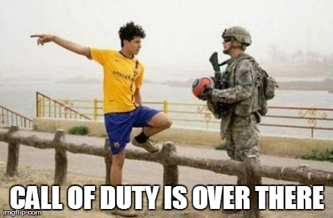 Fifa E Call Of Duty | CALL OF DUTY IS OVER THERE | image tagged in memes,fifa,call of duty,funny | made w/ Imgflip meme maker