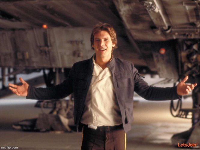 Han Solo New Star Wars Movie | image tagged in han solo new star wars movie | made w/ Imgflip meme maker