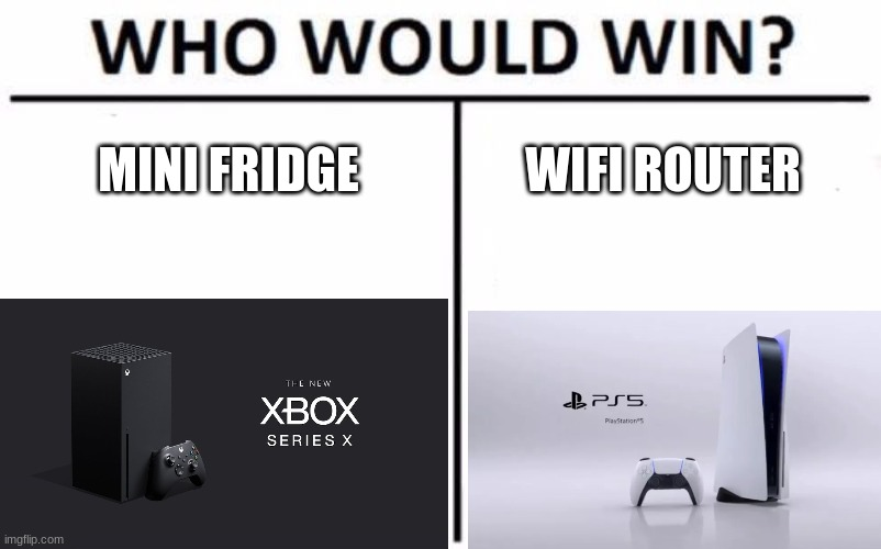 bruh and the switch looks like a toaster |  MINI FRIDGE; WIFI ROUTER | image tagged in memes,who would win,playstation,xbox,xbox vs ps4 | made w/ Imgflip meme maker