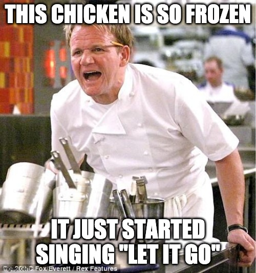 "Gordon Ramsey: Let It Go! |  THIS CHICKEN IS SO FROZEN; IT JUST STARTED SINGING ""LET IT GO"" 