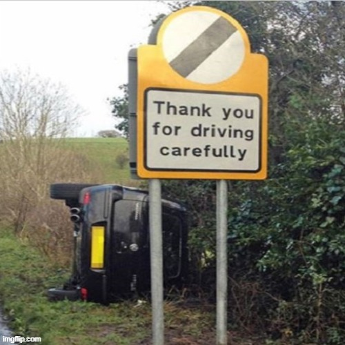 Oh The Irony | image tagged in irony,ironic,sign,crash,ironic sign,yellow sign | made w/ Imgflip meme maker