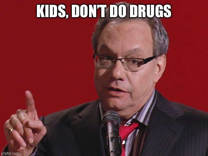 For Your Future Selfs Sake |  KIDS, DON'T DO DRUGS | image tagged in crock of meme,just say no,unless u want to be dumber | made w/ Imgflip meme maker