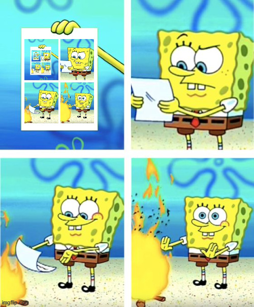 image tagged in spongebob burning paper | made w/ Imgflip meme maker