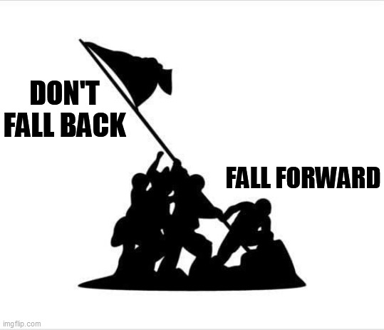 Never Give Up |  DON'T FALL BACK; FALL FORWARD | image tagged in psychology,never give up,positive thinking,positive | made w/ Imgflip meme maker