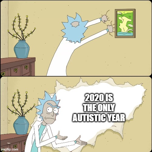 Rick Rips Wallpaper | 2020 IS THE ONLY AUTISTIC YEAR | image tagged in rick rips wallpaper | made w/ Imgflip meme maker