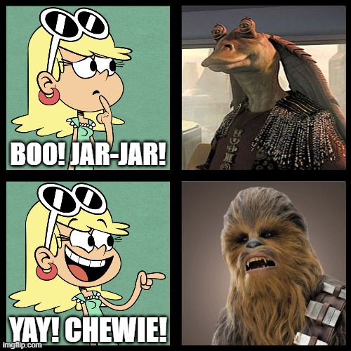 Leni's Star Wars Choice |  BOO! JAR-JAR! YAY! CHEWIE! | image tagged in leni loud like / dislike,jar jar binks,chewbacca,star wars,the loud house | made w/ Imgflip meme maker