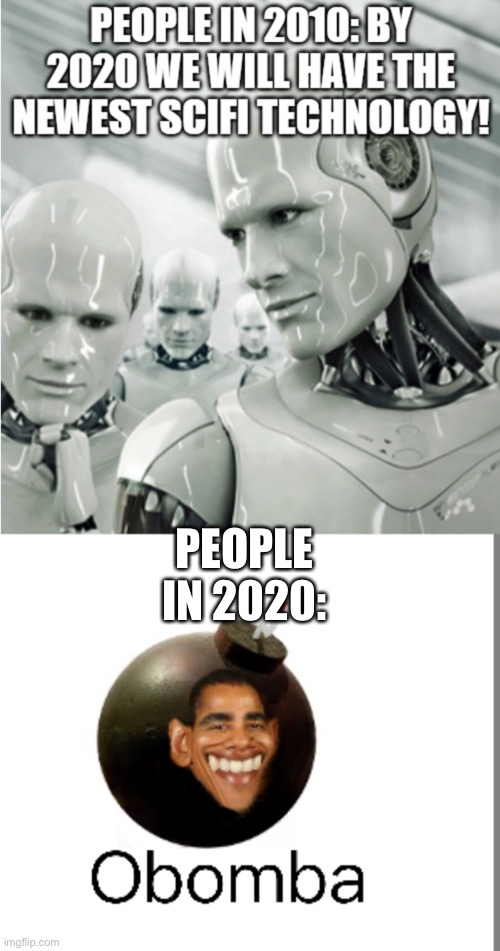 O bomb a |  PEOPLE IN 2020: | image tagged in obama smug face | made w/ Imgflip meme maker
