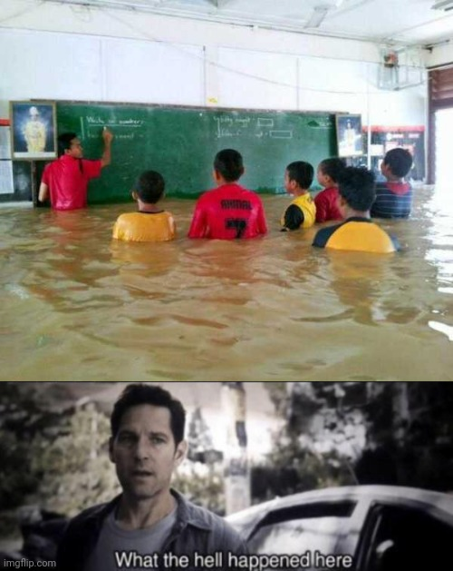 AT LEAST THEY'RE STAYING IN SCHOOL | image tagged in what the hell happened here,memes,wtf,flood | made w/ Imgflip meme maker