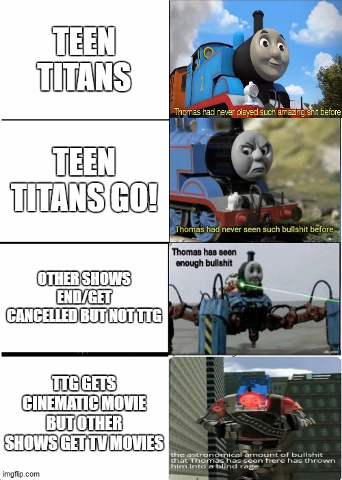 Expanding Brain |  TEEN TITANS; TEEN TITANS GO! OTHER SHOWS END/GET CANCELLED BUT NOT TTG; TTG GETS CINEMATIC MOVIE BUT OTHER SHOWS GET TV MOVIES | image tagged in memes,expanding brain | made w/ Imgflip meme maker
