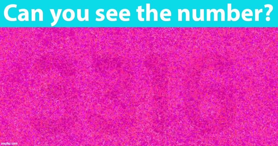 What number is on here? | image tagged in memes,funny,numbers,find it,test | made w/ Imgflip meme maker