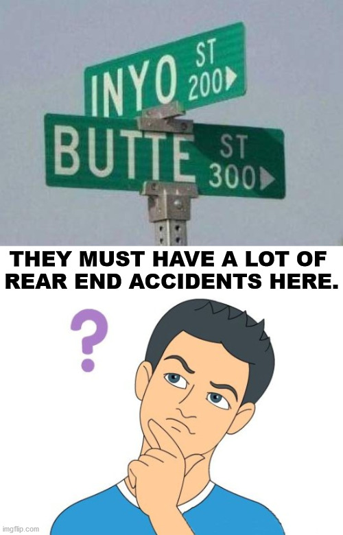 Make an inappropriate comment in the response. |  THEY MUST HAVE A LOT OF  REAR END ACCIDENTS HERE. | image tagged in thinking man,funny road signs | made w/ Imgflip meme maker