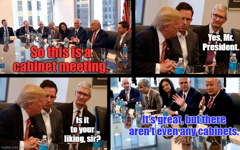 Let's hang some on the windows. |  Yes, Mr. President. So this is a cabinet meeting. Is it to your liking, sir? It's great, but there aren't even any cabinets. | image tagged in trump meeting,trump bill signing,donald trump approves,memes,donald trump | made w/ Imgflip meme maker