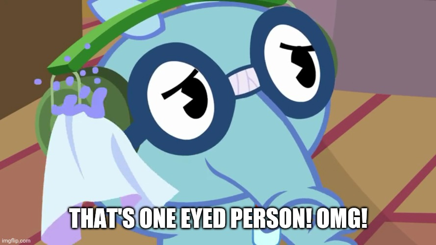 THAT'S ONE EYED PERSON! OMG! | made w/ Imgflip meme maker