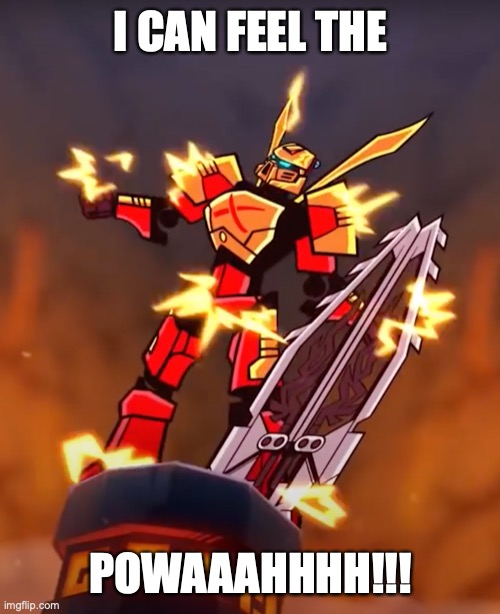 I can feel the POWAAAHHHH!!! |  I CAN FEEL THE; POWAAAHHHH!!! | image tagged in powaaahhhh,tahu,bionicle,bionicle gen 2,bionicle g2,power | made w/ Imgflip meme maker