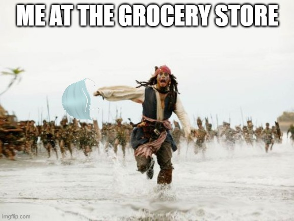 Supermarket Run |  ME AT THE GROCERY STORE | image tagged in memes | made w/ Imgflip meme maker
