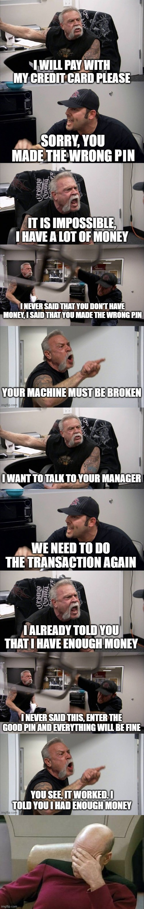 This happen to every cashiers from time to time | image tagged in captain picard facepalm,american chopper argument,money,cashier,dumb,cashier meme | made w/ Imgflip meme maker