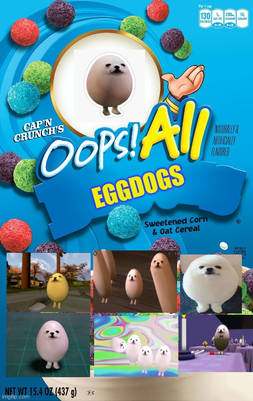 Oops All Eggdogs Imgflip There are 6 oops all berries for sale on etsy, and they cost $65.64 on average. oops all eggdogs imgflip