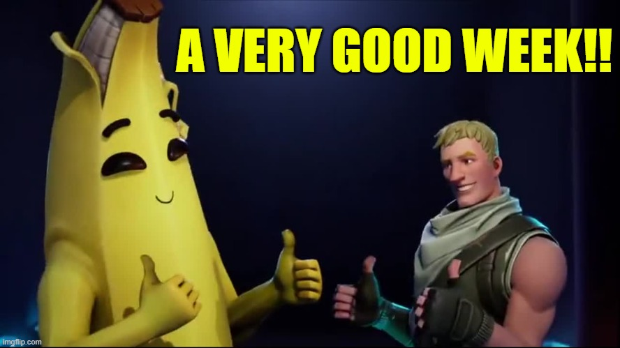 A VERY GOOD WEEK |  A VERY GOOD WEEK!! | image tagged in a very good week | made w/ Imgflip meme maker