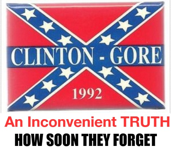 An Inconvenient TRUTH: Liberal Hypocrisy on Display |  HOW SOON THEY FORGET; An Inconvenient TRUTH | image tagged in liberal hypocrisy,democrat hypocrisy,hypocrisy,party of the kkk,clinton corruption,kkk | made w/ Imgflip meme maker