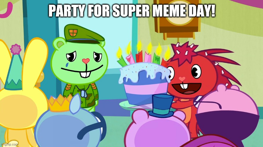 PARTY FOR SUPER MEME DAY! | made w/ Imgflip meme maker