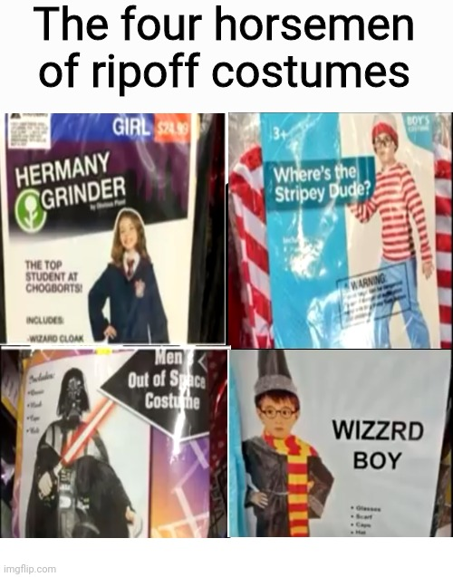 BRUH |  The four horsemen of ripoff costumes | image tagged in memes,blank starter pack,the four horsemen of | made w/ Imgflip meme maker