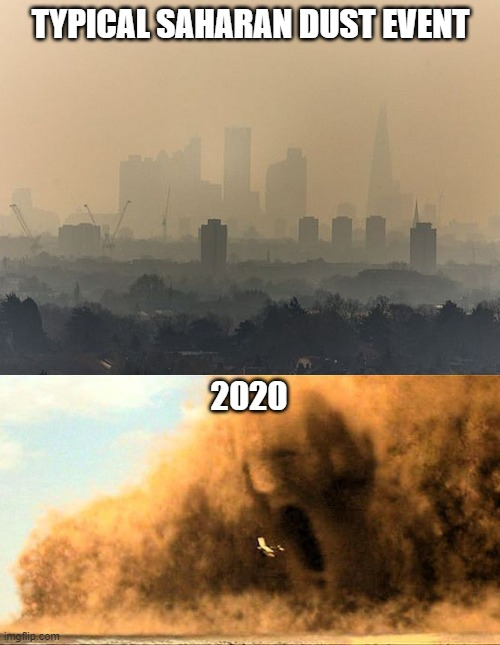 Saharan Dust 2020 Style |  TYPICAL SAHARAN DUST EVENT; 2020 | image tagged in saharan,dust,2020,coronavirus,covid19 | made w/ Imgflip meme maker