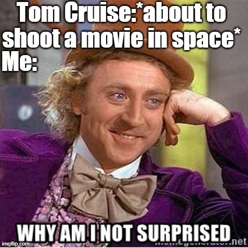 Personal space |  Tom Cruise:*about to shoot a movie in space*; Me: | image tagged in safe space,memes | made w/ Imgflip meme maker