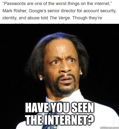 HAVE YOU SEEN THE INTERNET? | image tagged in katt williams wtf meme | made w/ Imgflip meme maker