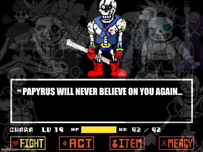 Undertale?: The revengeful ending (an AU that base on Undertale?: The unforgotten sins. Much more insane?) | image tagged in memes,funny,papyrus,undertale,revenge,references | made w/ Imgflip meme maker