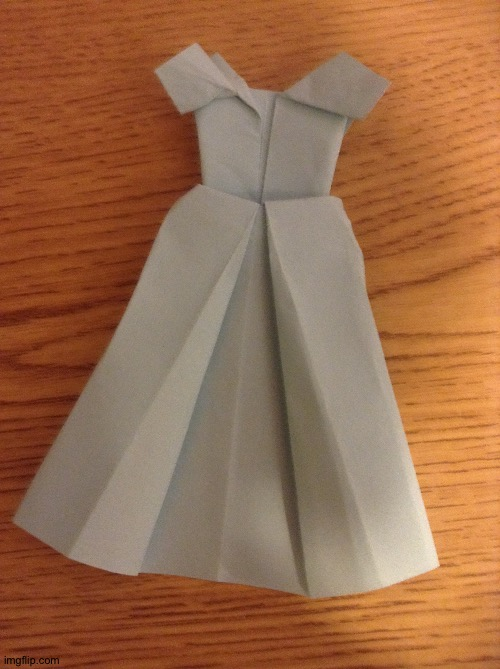 It is not the best but... | image tagged in dress,origami,craft | made w/ Imgflip meme maker