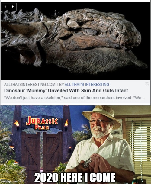And here we go... |  2020 HERE I COME | image tagged in memes,funny memes,jurrasic park,2020 | made w/ Imgflip meme maker