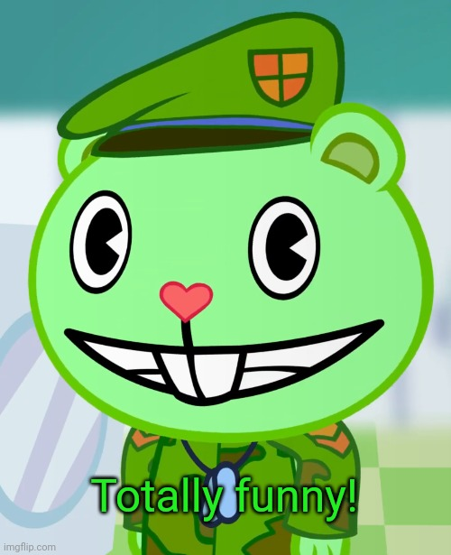 Flippy Smiles (HTF) | Totally funny! | image tagged in flippy smiles htf | made w/ Imgflip meme maker