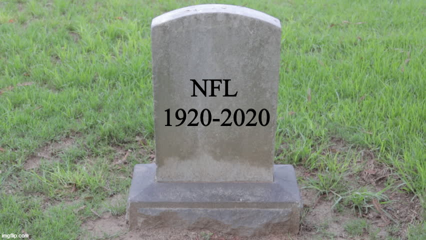 Blank Tombstone 001 |  NFL; 1920-2020 | image tagged in blank tombstone 001 | made w/ Imgflip meme maker